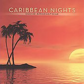 David Arkenstone: Caribbean Nights