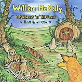 William McNally: Chickens N Kittens: A Ragtime Coup