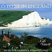 O, To Be In England - works by Vaughan Williams; Butterworth, Elgar, Bax, Holst