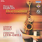 Divertissement: Works for Saxophone and Piano by Pierre Max Dubois