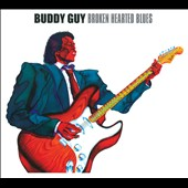 Buddy Guy: Broken Hearted Blues [Digipak]