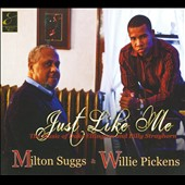 Milton Suggs (Vocals)/Willie Pickens: Just Like Me