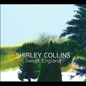 Shirley Collins: Sweet England [Digipak]
