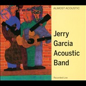 Jerry Garcia/Jerry Garcia Acoustic Band: Almost Acoustic