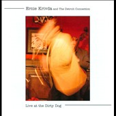 Ernie Krivda/The Detroit Connection: Live at the Dirty Dog [Digipak]