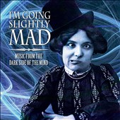 Various Artists: I'm Going Slightly Mad: Music from the Dark Side of the Mind [Slipcase]