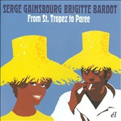 Serge Gainsbourg/Brigitte Bardot: From St. Tropez to Paree