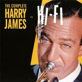 Harry James/Harry James & His Orchestra: The Complete Harry James in Hi-Fi