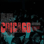 Various Artists: Real Sound of Chicago & Beyond: Underground Disco & Boogie [Digipak]
