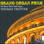 Grand Organ Prom / Thomas Trotter, organ