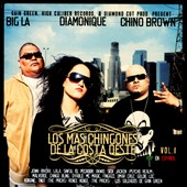 Big L.A./Chino/Diamonique/Big La/Chino Brown: Los  Mas Chingones de La Costa