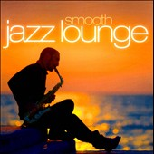 Various Artists: Smooth Jazz Lounge