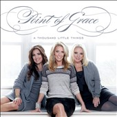 Point of Grace: A Thousand Little Things *
