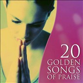 Various Artists: 20 Golden Songs of Praise