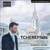 Alexander Tcherepnin: Piano Music, Vol. 1 / Giorgio Koukl, piano
