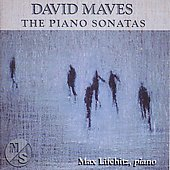 David Maves: The Piano Sonatas / Max Lifchitz