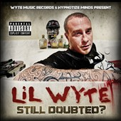 Lil Wyte: Still Doubted? [PA] *