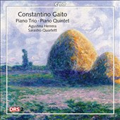 Constantino Gaito: Piano Trio; Piano Quintet; Sonata for Cello & Piano / Sarastro Quartett, Agustina Herrera, piano