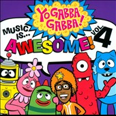 Yo Gabba Gabba!: Music Is...Awesome!, Vol. 4