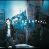 Aztec Camera: Dreamland [Bonus CD] [Bonus Tracks]