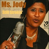 Ms. Jody: Still Strokin'