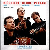 Erik Pekkari/Dave Hedin/Pelle Bjornlert/The Boréales: The Sound Of Northern Europe: En Concert A Paris