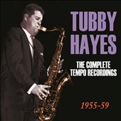 Tubby Hayes: The Complete Tempo Recordings 1955-59 [Box] *
