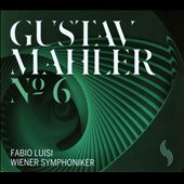 Mahler: Symphony No. 6 / Fabio Luisi, Vienna SO