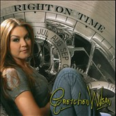 Gretchen Wilson: Right on Time