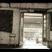 Deadstring Brothers: Cannery Row [Digipak] *
