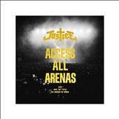 Justice (French Duo): Access All Arenas *