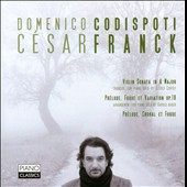 Franck: Preludes, Violin Sonata Transcription / Domenico Codispoti