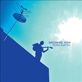 Pedro Martins: Dreaming High [Digipak]