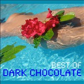 Dark Chocolate: Best of Dark Chocolate [Digipak] *