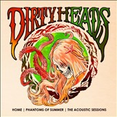 Dirty Heads: Home - Phantoms of Summer: The Acoustic Sessions *