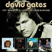 David Gates: First/Never Let Her Go/Goodbye Girl/Falling In Love Again *