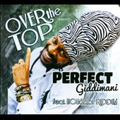 Perfect Giddimani: Over The Top [Digipak]