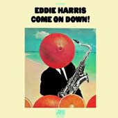 Eddie Harris: Come on Down/Reason Why [Limited Edition] [Remastered]