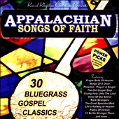 Various Artists: Appalachian Songs of Faith Power Picks: 30 Bluegrass Gospel Classics