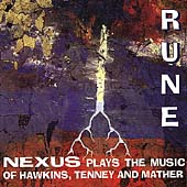 Rune - Nexus Plays the Music of Hawkins, Tenney & Mather