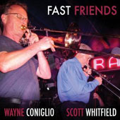 Scott Whitfield/Wayne Coniglio: Fast Friends