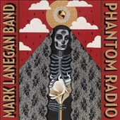 Mark Lanegan Band/Mark Lanegan: Phantom Radio [10/21] *