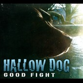 Hallow Dog: Good Fight [Digipak]
