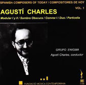 Spanish Composers of Today, Vol. 1: Agustí Charles