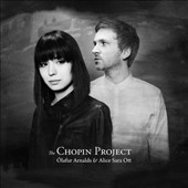 The Chopin Project - Selections performed on altered & imperfect instruments with creative recording techniques and ambient sounds / Alice Sara Ott, piano; Ólafur Arnalds