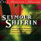 Shifrin: Three Pieces for Orchestra, Serenade, etc
