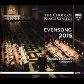Evensong Live 2015 - works by Poulenc, Parry, Giles Swayne, Jehan Alain, Vaughan Williams, Mendelssohn, Gorecki, Robert Parons, Tallis / King's College Choir, Cambridge
