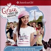 Original Soundtrack: American Girl: Grace Stirs Up Success