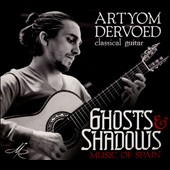 'Ghosts & Shadows:' Music of Spain - Mudarra, Tárrega, Falla, Rodrigo & Torroba / Artyom Dervoed, guitar