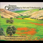 String Orchestra Gems - Suk: Serenade, Op. 6; Meditatioin on 'St. Wenceslas'; Tchaikovsky: Elegie in G major; Serenade in C / Dvorak CO, Kypros Markou